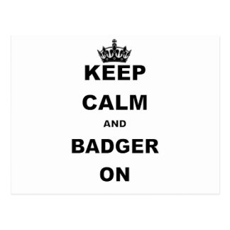 KEEP CALM AND BADGER ON.png Postcard