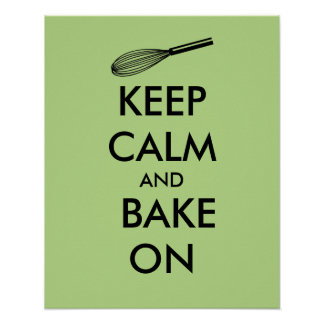 Keep Calm and Bake On Poster Custom Color
