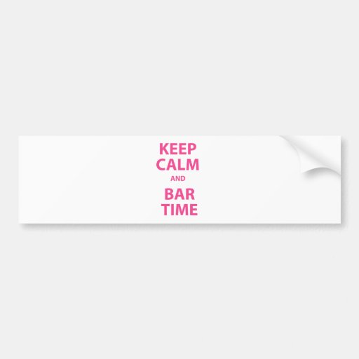 Keep Calm and Bar Time Bumper Stickers
