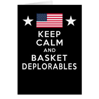 Keep Calm and Basket Deplorables Funny Elections Greeting Card