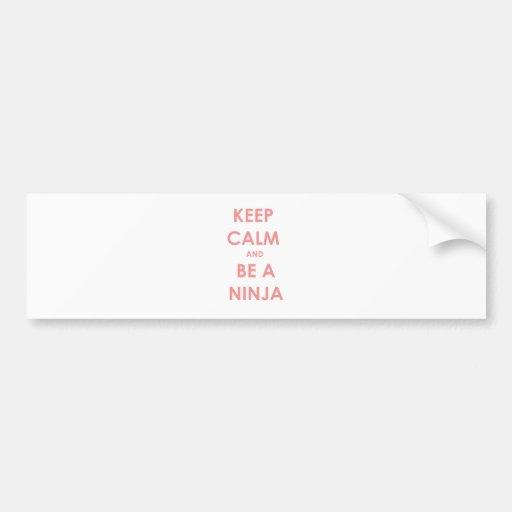 Keep Calm and Be A Ninja! Bumper Sticker