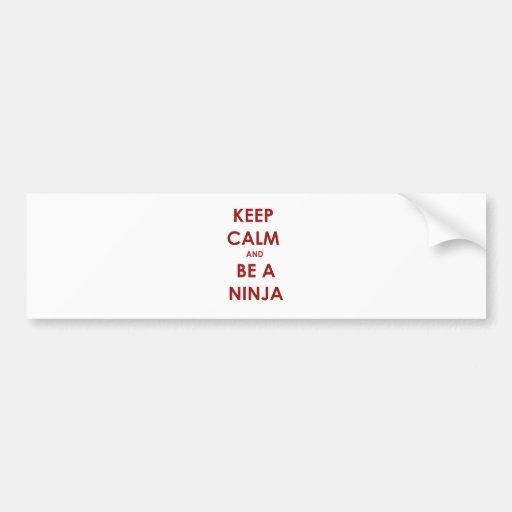 Keep Calm and Be A Ninja Bumper Sticker
