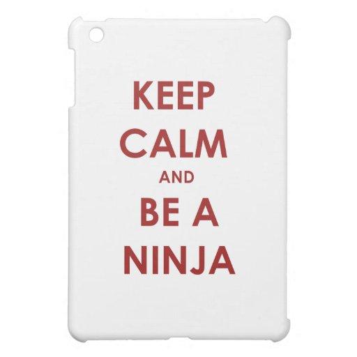 Keep Calm and Be A Ninja Cover For The iPad Mini
