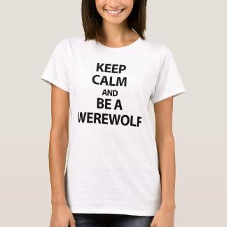 Keep Calm and Be A Werewolf T-Shirt