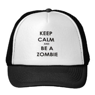 Keep Calm and Be A Zombie Mesh Hat