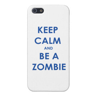 Keep Calm and Be A Zombie iPhone 5 Case
