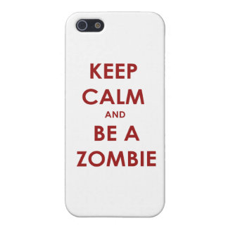 Keep Calm and Be A Zombie! Case For iPhone 5