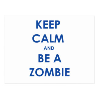 Keep Calm and Be A Zombie Postcard