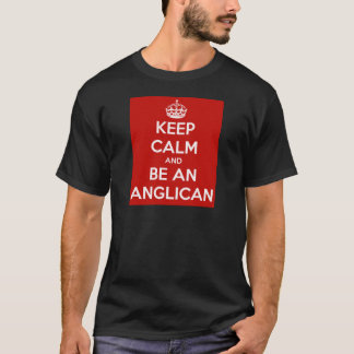 Keep Calm and be an Anglican T-Shirt