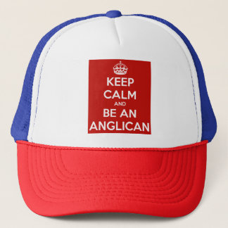 Keep Calm and be an Anglican Trucker Hat