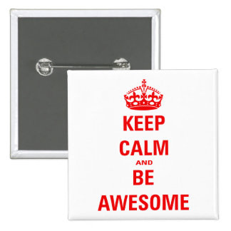 Keep Calm and Be Awesome 15 Cm Square Badge