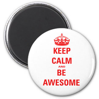 Keep Calm and Be Awesome 6 Cm Round Magnet