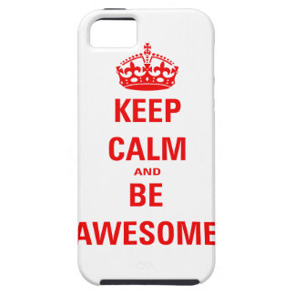 Keep Calm and Be Awesome Case For The iPhone 5