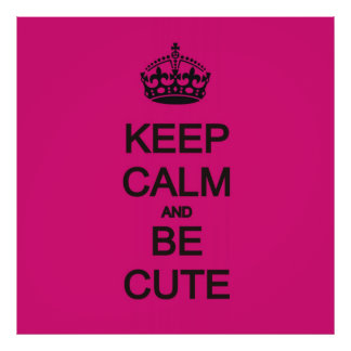 keep calm and be cute neon pink quote poster