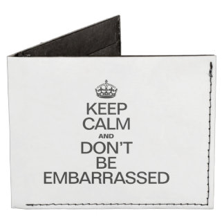 KEEP CALM AND BE EMBARRASSED