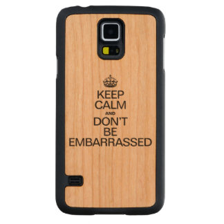 KEEP CALM AND BE EMBARRASSED CARVED® CHERRY GALAXY S5 SLIM CASE