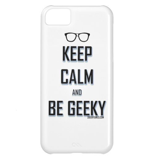 Keep Calm And Be Geeky Case For iPhone 5C