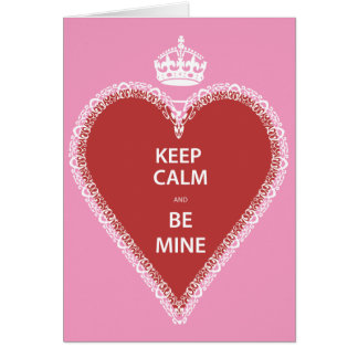 Keep Calm and Be Mine Card