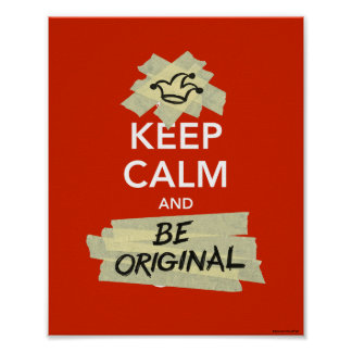 Keep Calm and Be Original Poster