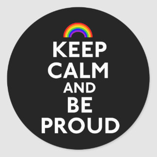 Keep Calm and Be Proud Classic Round Sticker