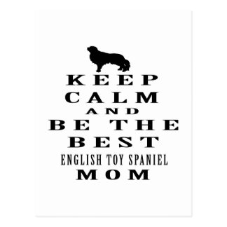 Keep calm and be the best English Toy Spaniel mom Postcard
