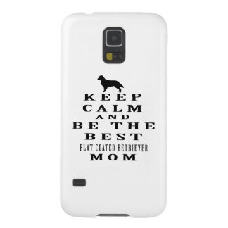 Keep calm and be the best Flat-Coated Retriever mo Case For Galaxy S5
