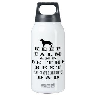 Keep calm and be the best Flat-Coated Retriever