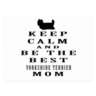 Keep calm and be the best Yorkshire Terrier mom... Postcard