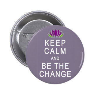Keep Calm and Be the Change Tshirt 6 Cm Round Badge