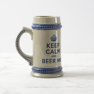 Keep Calm and Beer Me Stein