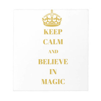 Keep calm and believe in magic notepad
