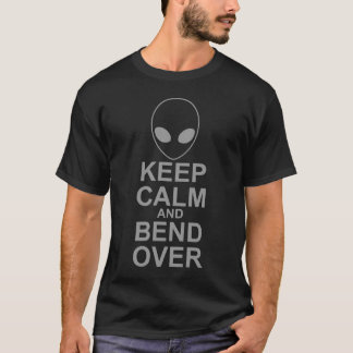 Keep Calm and Bend Over T-Shirt