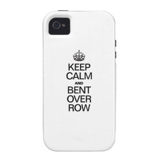 KEEP CALM AND BENT OVER ROW CASE FOR THE iPhone 4