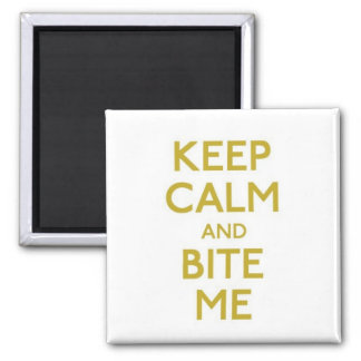 keep calm and bite me magnet