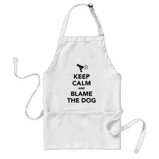Keep Calm and Blame The Dog Apron