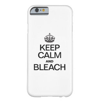 KEEP CALM AND BLEACH BARELY THERE iPhone 6 CASE