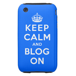 Keep Calm and Blog On Tough iPhone 3 Case