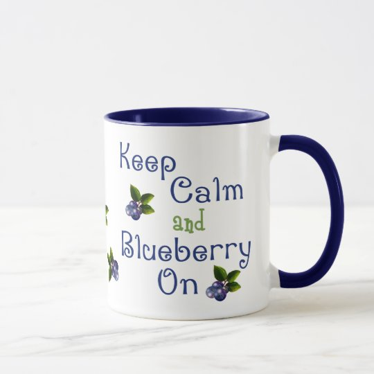 Keep Calm And Blueberry On Mug