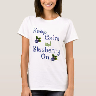 Keep Calm And Blueberry On Shirt