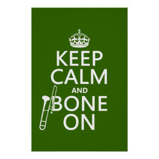 Keep Calm and 'Bone On (trombone - any color) Poster