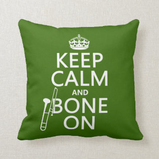 Keep Calm and 'Bone On (trombone - any color) Throw Pillow