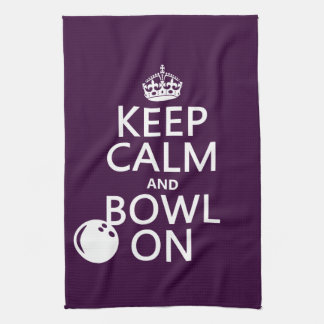 Keep Calm and Bowl On - all colours Tea Towel
