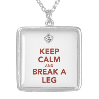 Keep Calm and Break a Leg Silver Plated Necklace
