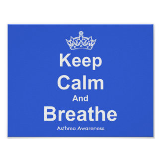 Keep Calm and Breathe Asthma Awareness Poster