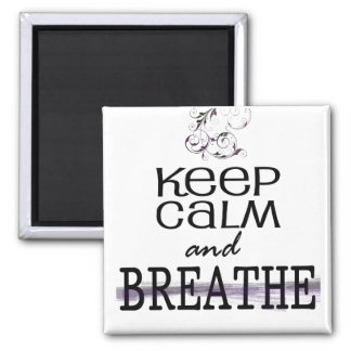 Keep Calm and Breathe Magnet