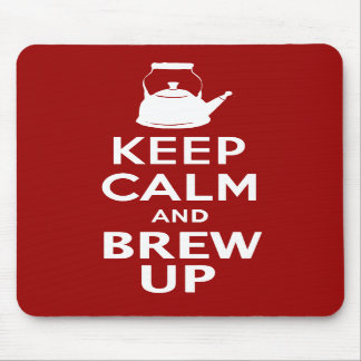 Keep Calm and Brew up british humor Mousepad