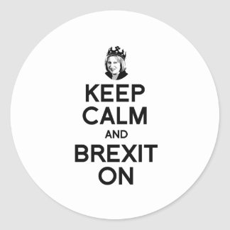 Keep Calm and Brexit On Theresa May - -  Round Sticker