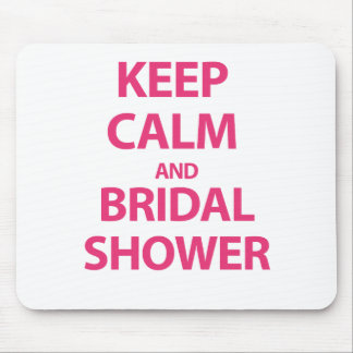 Keep Calm and Bridal Shower! Mousepad