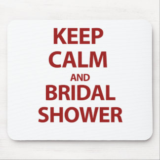 Keep Calm and Bridal Shower! Mousepads