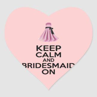 Keep Calm and Bridesmaid On Stickers